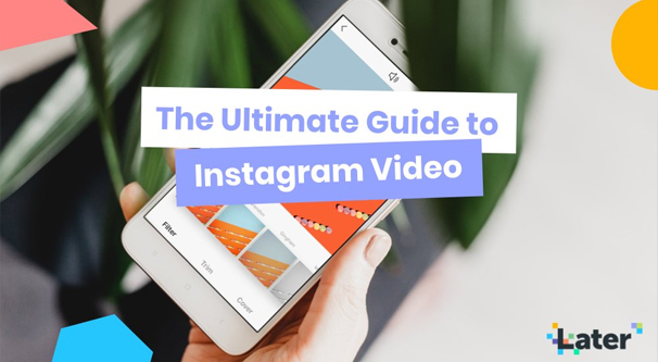 Guide to IG Video on Later.com